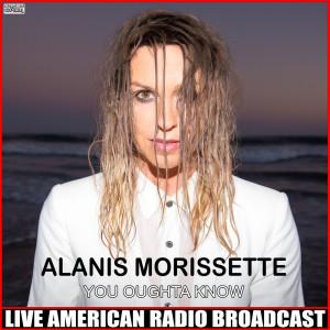 Alanis Morissette的專輯You Oughta Know (Live) (Explicit)