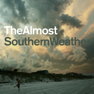 Southern Weather 2007 The Almost