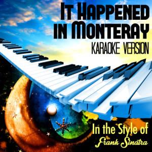 Karaoke - Ameritz的專輯It Happened in Monteray (In the Style of Frank Sinatra) [Karaoke Version] - Single