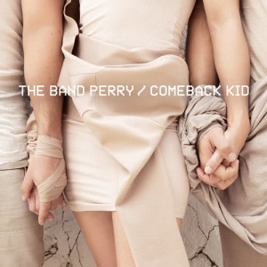 Album Comeback Kid from The Band Perry