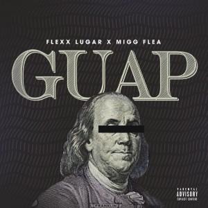 Flexx Lugar的專輯Guap (Explicit)