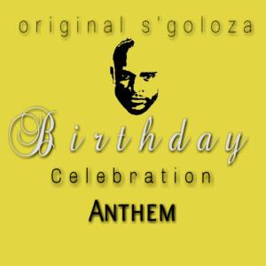 Album Birthday Celebration Anthem from Original S'goloza