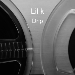 Lil K的專輯Drip (Explicit)
