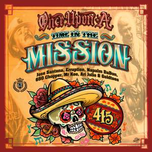 Album Once Upon Time In The Mission (feat. 650 Choppa, Mr Kee, Ari Jolie & Goldtoes) (Explicit) from Jose Santana