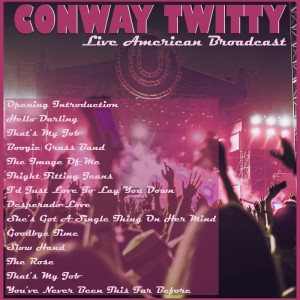 Album Conway Twitty - Live American Broadcast from Conway Twitty