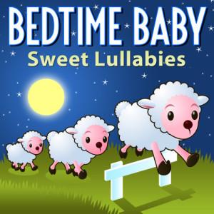 Bedtime Baby: Sweet Lullabies dari Lullaby Baby