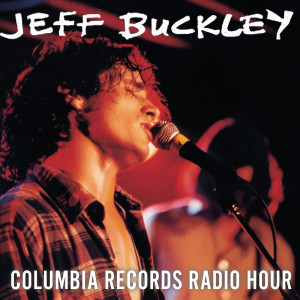 Album Live at Columbia Records Radio Hour from Jeff Buckley