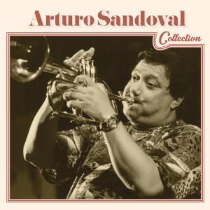 Arturo Sandoval的專輯Arturo Sandoval Collection