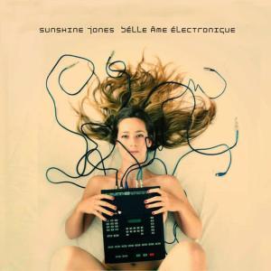Album Belle Ame Electronique from Sunshine Jones