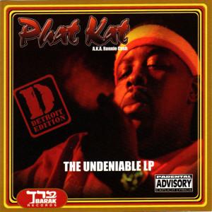 Album Undeniable from Phat Kat