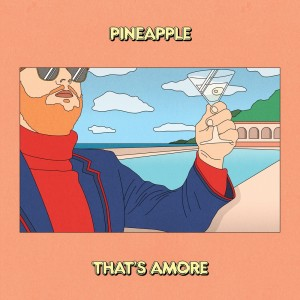 Album Pineapple / That's Amore from engelwood