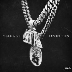 Album Gun Em Down from Yungeen Ace