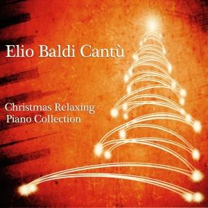 Album Christmas Relaxing Piano Collection from Elio Baldi Cantù