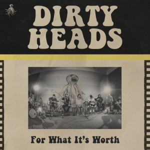 For What It's Worth (Acoustic) dari Dirty Heads
