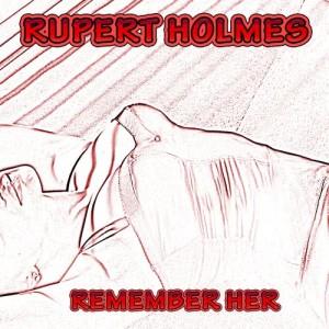 Rupert Holmes的專輯Remember Her