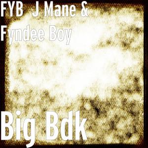 Album Big Bdk (Explicit) from Fyb J Mane