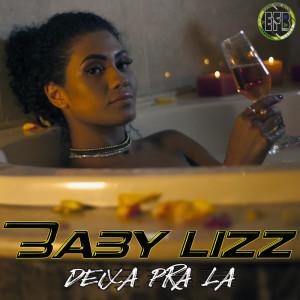 Listen to Deixa Pra Lá (Studio) song with lyrics from Baby Lizz