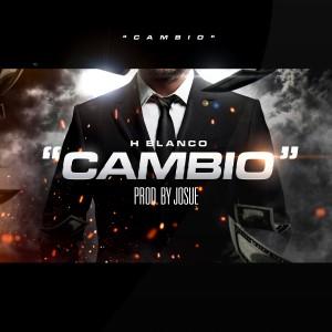 Album Cambio - Single from H Blanco