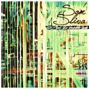 Album ...and the People Say from Sam Sliva