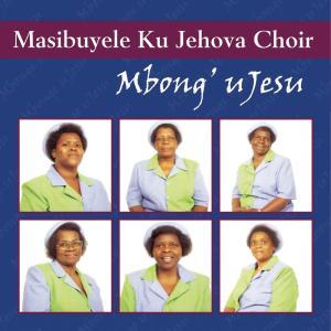 Album Mbonge UJesu from Masibuyele KuJehova