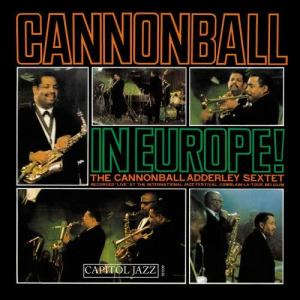 Album Cannonball In Europe from Cannonball Adderley