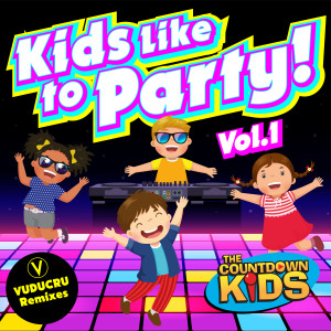 The Countdown Kids的專輯Kids Like to Party! Vol. 1 (Nursery Rhyme Dance Remixes)