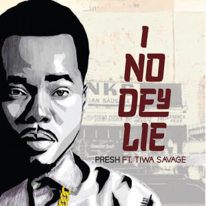 Listen to I No Dey Lie song with lyrics from Presh