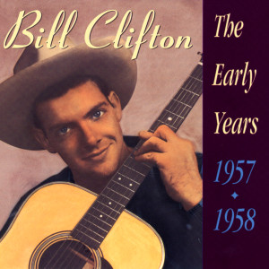 Album The Early Years 1957 - 1958 from Bill Clifton