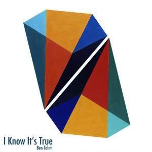 Album I Know It's True from Ben Talmi