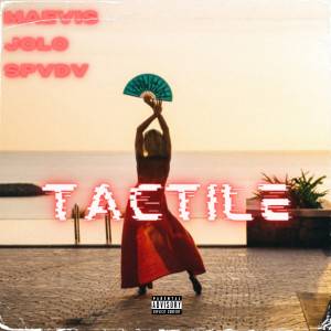 Album Tactile (Explicit) from JOLO