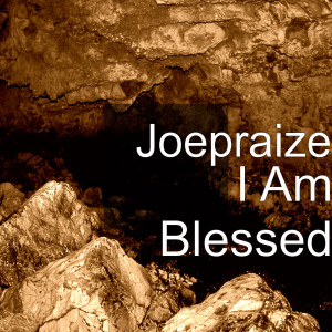 Album I Am Blessed from Joepraize