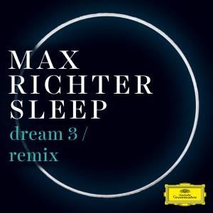 Max Richter的專輯Dream 3 (Remix)