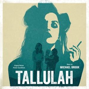 Album Tallulah (Original Motion Picture Soundtrack) from Michael Brook