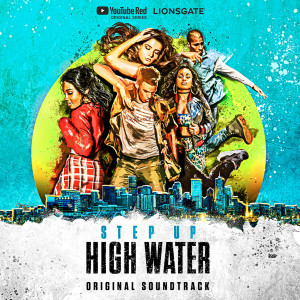 Step Up: High Water的專輯Step Up: High Water (Original Soundtrack)