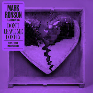 Album Don't Leave Me Lonely (Purple Disco Machine Remix) from Mark Ronson