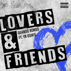 Listen to Lovers and Friends (feat. YK Osiris) song with lyrics from Quando Rondo