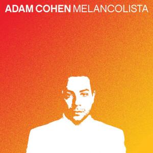 Melancolista 2004 Adam Cohen