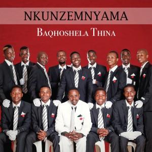 Album Baqhoshela Thina from Nkunzemnyama