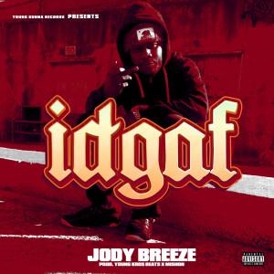 Album Idgaf (Explicit) from Jody Breeze