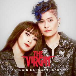 Tak Ingin Menggantikannya - Single dari The Virgin