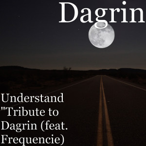 Album Understand (Tribute to Dagrin) [feat. Frequencie] (Explicit) from Frequencie