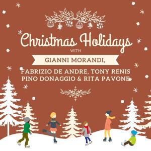 Gianni Morandi的專輯Christmas Holidays with Gianni Morandi, Fabrizio De Andre, Tony Renis, Pino Donaggio & Rita Pavone