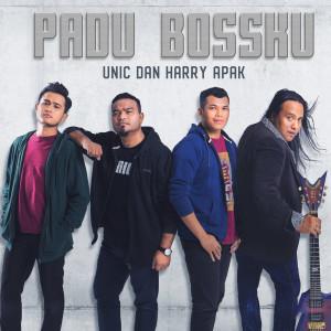 Unic - Padu Bossku dari album Padu Bossku