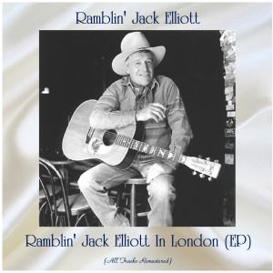 Ramblin' Jack Elliott的專輯Ramblin' Jack Elliott In London (EP) (Remastered 2020)