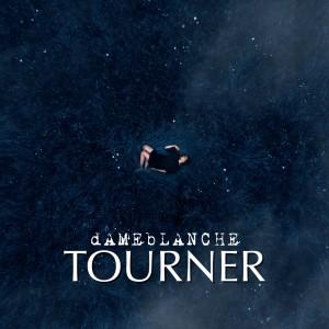 Album Tourner from dAMEbLANCHE
