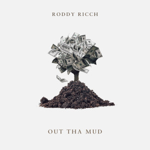 收聽Roddy Ricch的Out Tha Mud歌詞歌曲