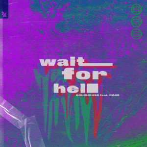 Album Wait For Hell from GOLDHOUSE