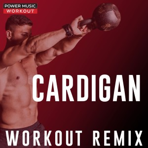 Power Music Workout的專輯Cardigan - Single
