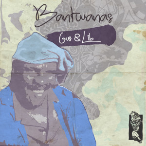 Album Gus & Lib from Bantwanas