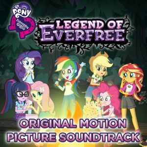 My Little Pony的專輯Legend Of Everfree